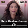 Mere Rashke Qamar (Remix) - DJ X
