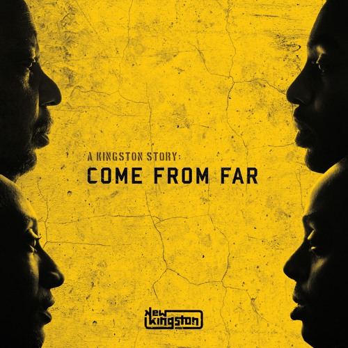A Kingston Story: Come From Far