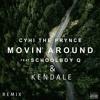 Movin Around (Remix) [feat. CyHi The Prince & ScHoolboy Q]