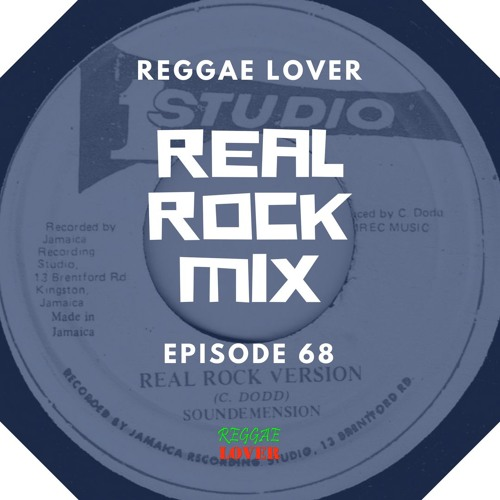 68 - Reggae Lover Podcast - Real Rock Mix