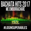 Bachata Hits 2017 - Me emborrachare Portada del disco