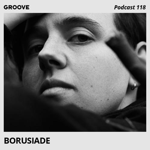 Groove Podcast 118 - Borusiade