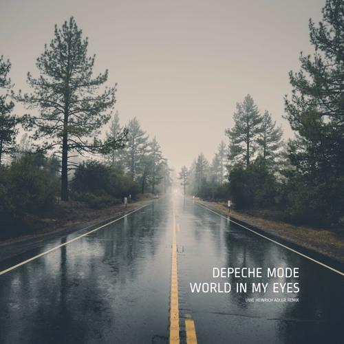 Depeche Mode - World In My Eyes (Uwe Heinrich Adler Remix)