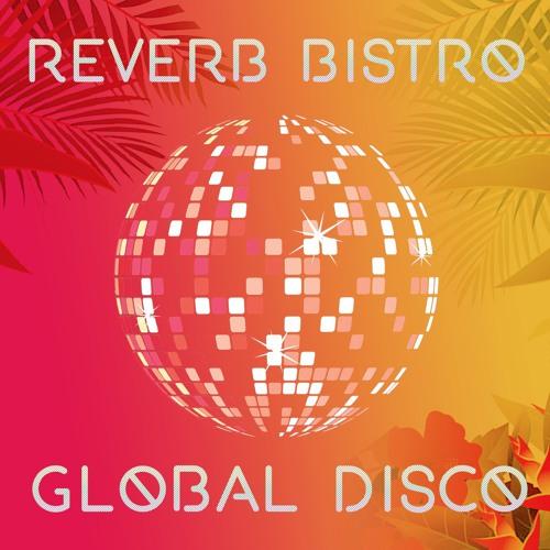Reverb Bistro - Global Disco