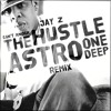 Jay Z – Can't Knock The Hustle [ASTRO ONE DEEP][REMIX]