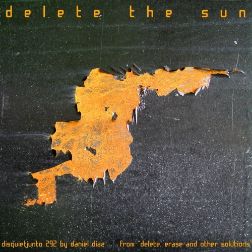 Delete The Sun (disquiet0292)