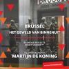 Brussel: het geweld van binnenuit | Actualiteitencollege over terreur met Martijn de Koning
