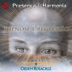 Hipnose e Regressão - Presença e Harmonia –