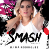 DJ Má Rodrigues - SMASH @LIVE SET