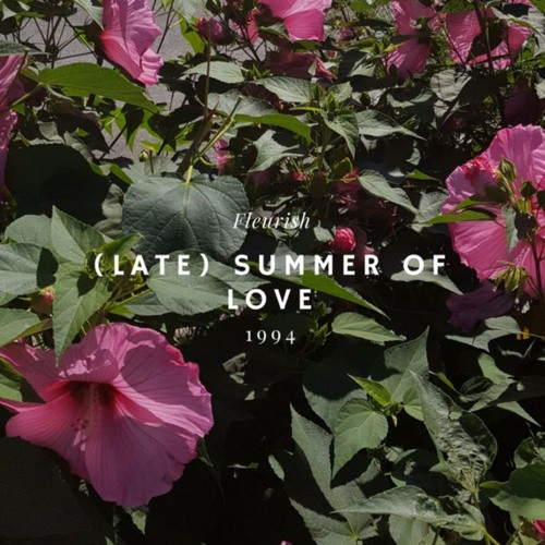 (late) summer of love.