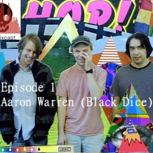 Episode 1 - Aaron Warren (Black Dice)