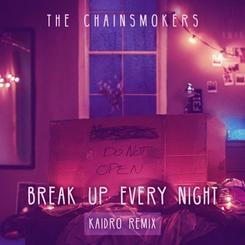 Break Up Every Night Kaidro Remix
