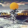 Small World Ft. Del The Funky Homosapien, Moka Only, & The Gaff (Produced by Late Night Radio)