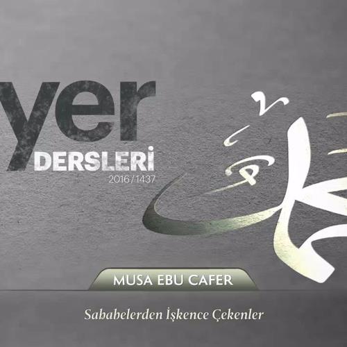 16.Ders: Sahabelerden İşkence Çekenler - Musa Ebu Cafer - Siyer Dersleri