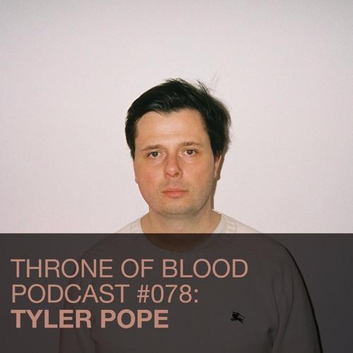 TOB PODCAST 078: TYLER POPE