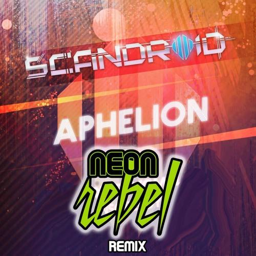 Scandroid - Aphelion (neon rebel remix)