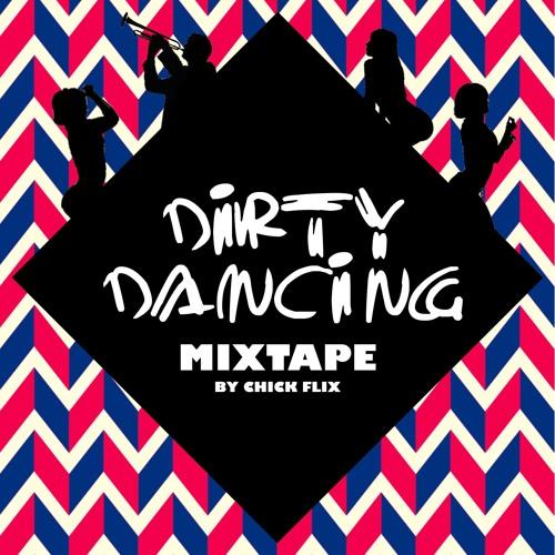 DIRTY DANCING MIXTAPE