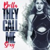 Bella - They call me sexy