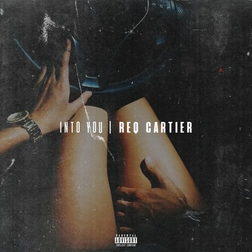 Into You (Produced By Ta$)- ReQ Cartier