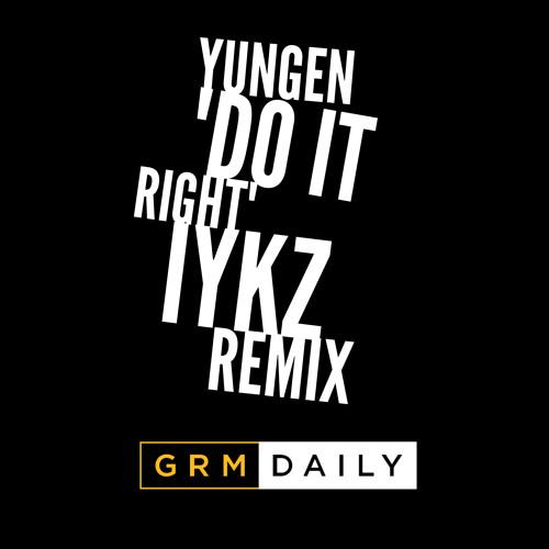 Yungen - Do It Right (IYKZ REMIX)