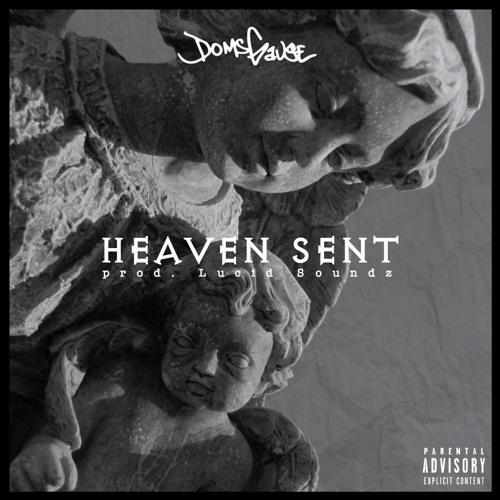 Heaven Sent (prod. Lucid Soundz)