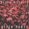 Bobby Millette - After Party (feat. SIN & Rugged One)