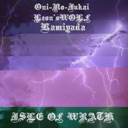 Baixar Oni-No-Jukai x Leon'sWOLF x Kamiyada - Isle of Wrath (prod. Novaski)