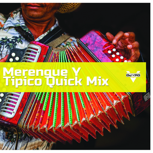 Merengue  Con Tipico Mix Quickie Mix  (DJVPO July2017)