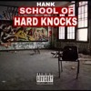 HANK - SCHOOL OF HARD KNOCKS