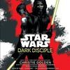 Dark Disciple  Star Wars (Unabridged)