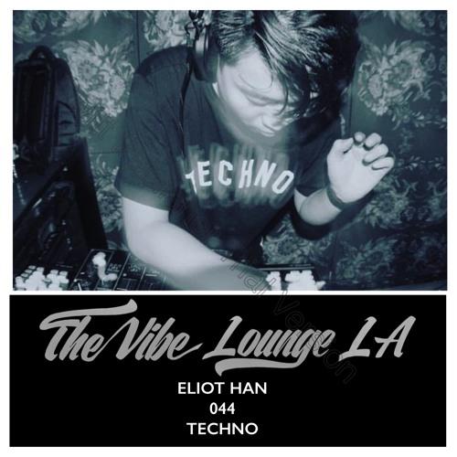 THE VIBE LOUNGE LA - Eliot Han - 044 - Techno