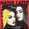 Major Lazer Feat Anitta E Pablo Vittar - Sua Cara (John W Bootleg)