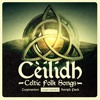 Cèilidh - Celtic Folk Songs
