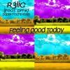 R3LIC (Feat. Paper Mache Kisses) - Feeling Good Today