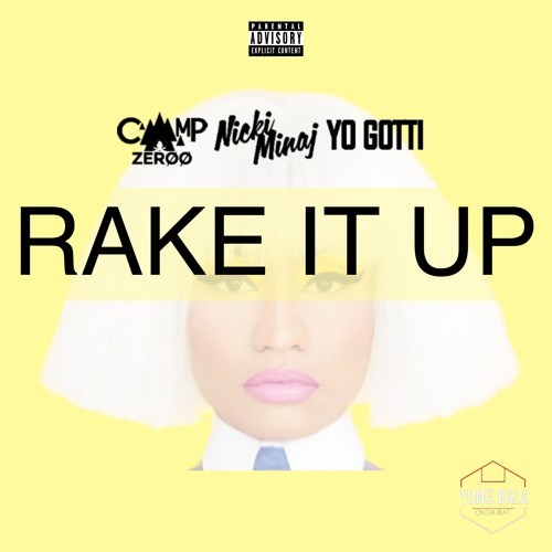 Download Rake it up Remix by Nicki Minaj, Yo Gotti, Camp Zeroo  YBOTB