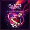 Matt Caseli feat. Si Anne - When The World Is Running Down (Sugarstarr Remix)