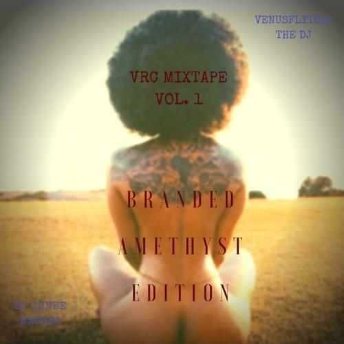 VRC Mixtape Vol. 1 : The Banded Amethyst Edition