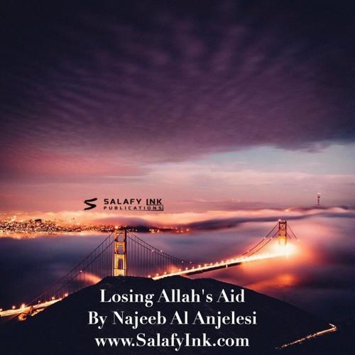 Losing Allah's Aid By Najeeb Al Anjelesi