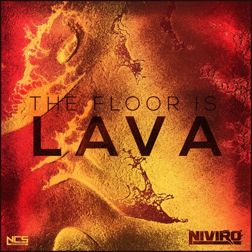 Niviro The Floor Is Lava Ncs Release By Ncs Free
