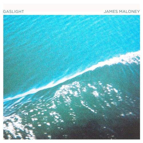 James Maloney - Gaslight