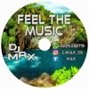 FEEL THE MUSIC -  SET AGOSTO 2017 -  MIXED BY. DJ MAX