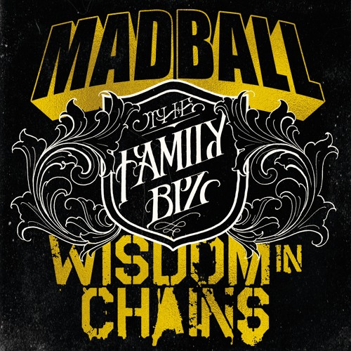 "MADBALL & WISDOM IN CHAINS - ""The Family Biz"""