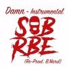 Damn // SOB X RBE INSTRUMENTAL (Re-Prod. B.Nard)