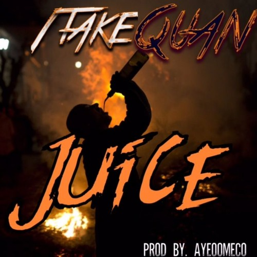 1TakeQuan - Juice