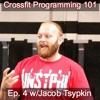 Ep. 4 Crossfit Programming 101 (Ft. Jacob Tsypkin)