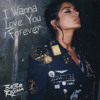 Bebe Rexha - I Wanna Love You Forever