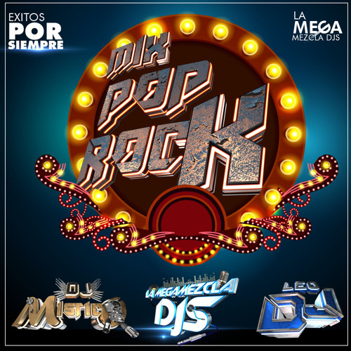 La Megamezcla Mix Pop Rock DJ Mistico Ft Leo DJ