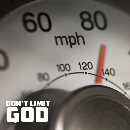 Don't Limit God Pt. 3