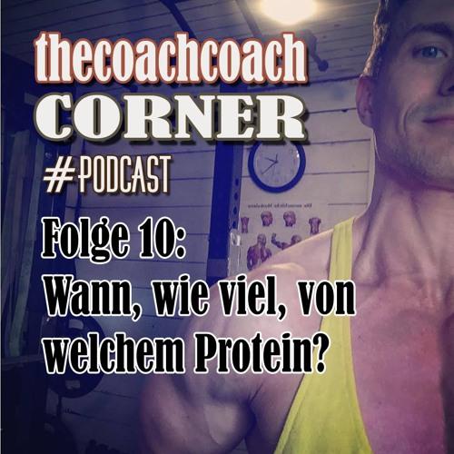 Folge 10: Wann, wie viel, von welchem Protein?