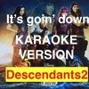 It's goin' down - Descendants 2 - Instrumental for Karaoke